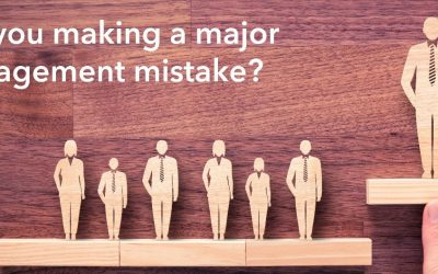 Are you making a major avoidable management mistake?
